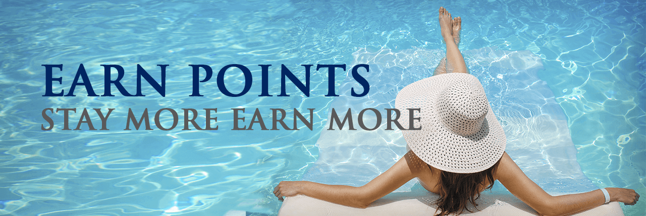 EARN POINTS : Stay more Earn more