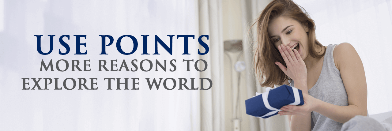 USE POINTS : More reasons to explore the world